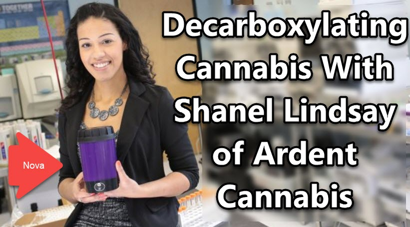 Decarboxylating Cannabis With Shanel Lindsay of Ardent