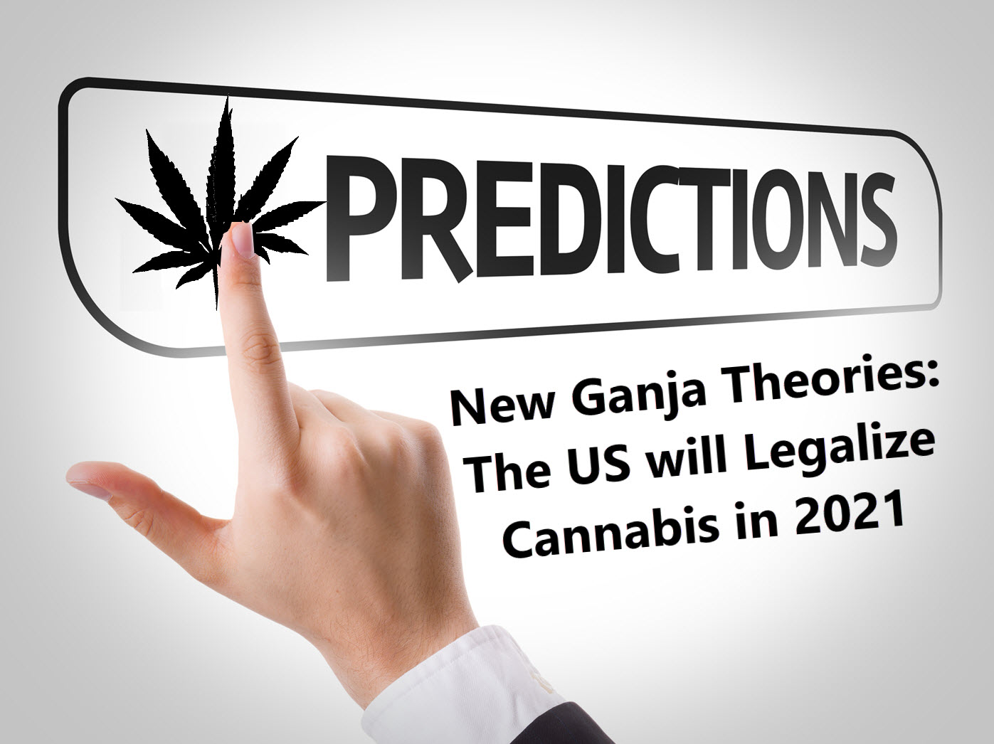 New Ganja Theories: The US will Legalize Cannabis in 2021?