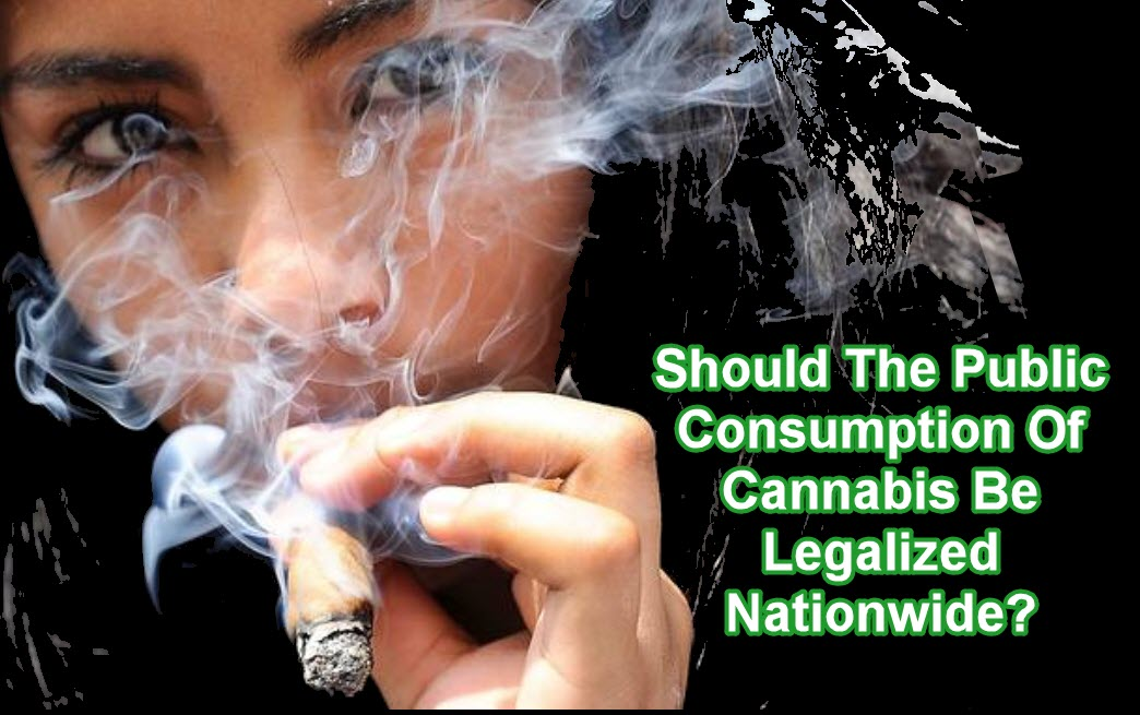 Should the Public Consumption of Cannabis Be Legalized Nationally?