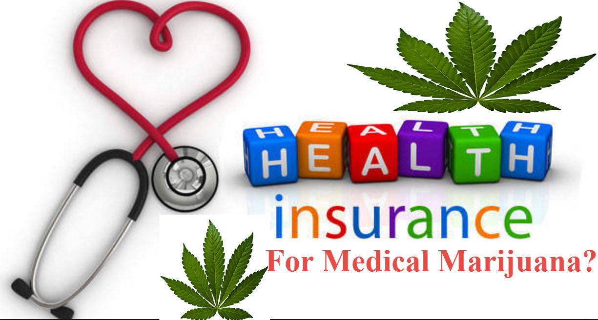 Will Your Health Insurance Cover Medical Marijuana?