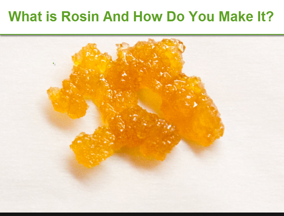 What Is Cannabis Rosin and How Do You Make it?