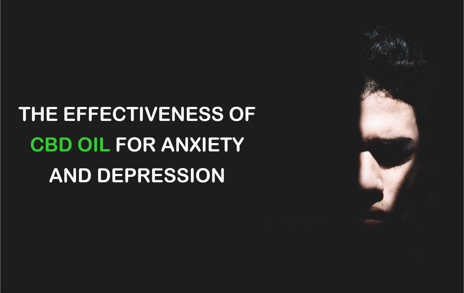 The Effectiveness of CBD Oil for Anxiety and Depression
