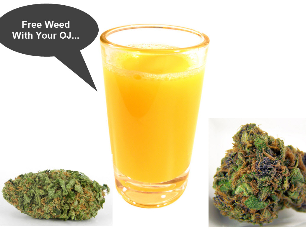 Free Weed With Your Orange Juice Sir