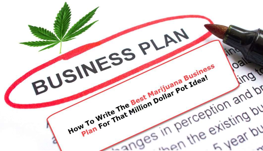 How To Write A Killer Marijuana Business Plan