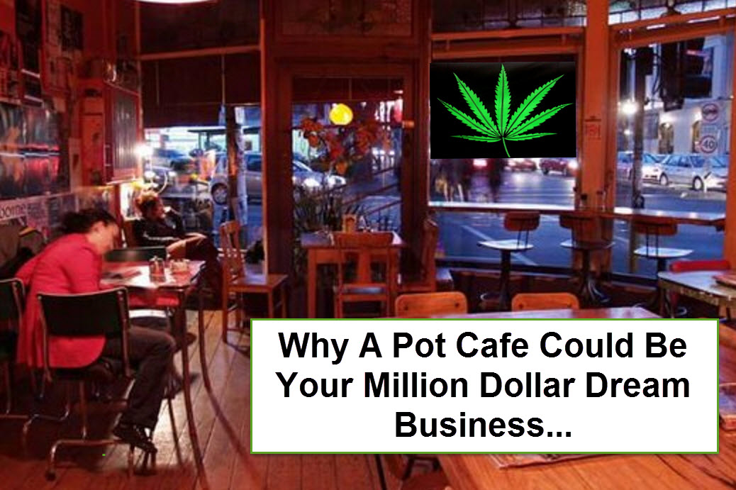 pot cafe your million dollar green rush business. Black Bedroom Furniture Sets. Home Design Ideas