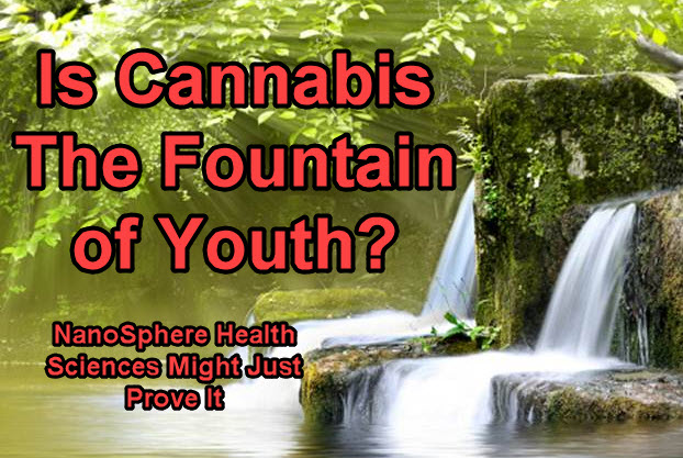 Is Cannabis the Fountain of Youth? NanoSphere Health