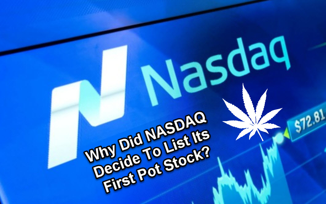 why did nasdaq decide to list its first pot stock