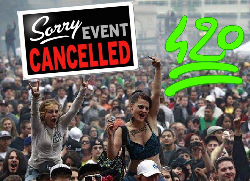 will 4/20 be cancelled