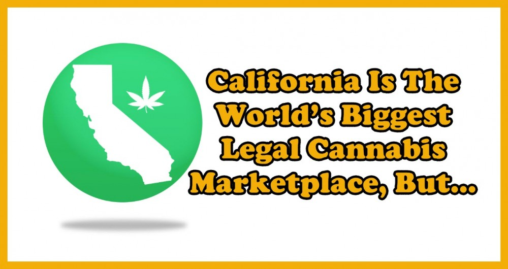 CALIFORNIA RECREATIONAL CANNABIS MARKET PROBLEMS