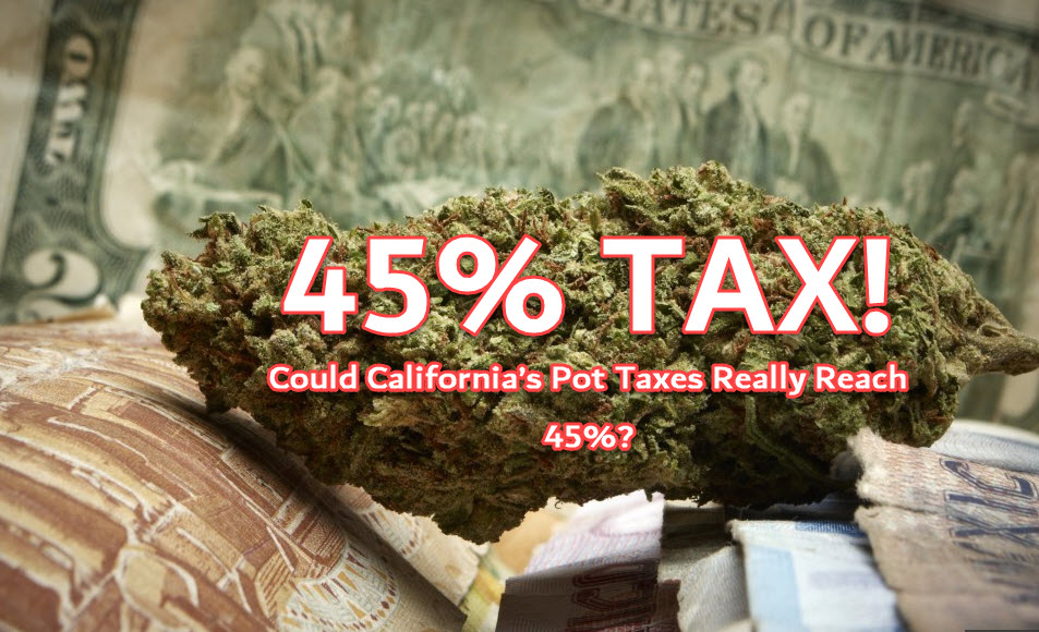 45% MARIJUANA TAX IN SOME CALIFORNIA TOWNS