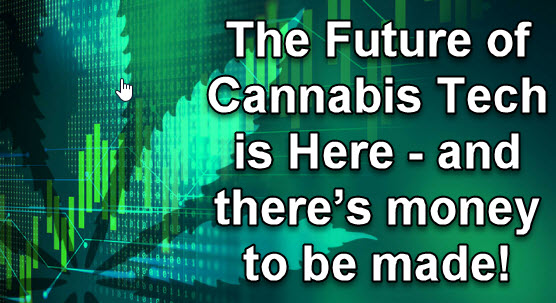CANNABIS TECH IS HERE