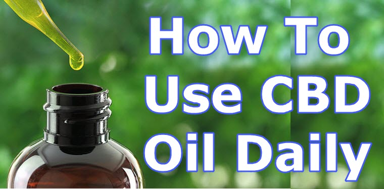 HOW TO TAKE CBD OIL DAILY