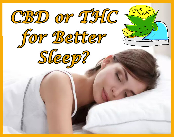 CBD OR THC FOR SLEEP