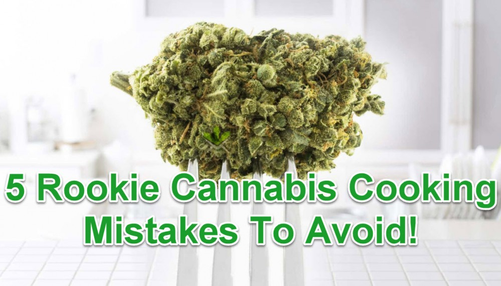 CANNABIS COOKING MISTAKES