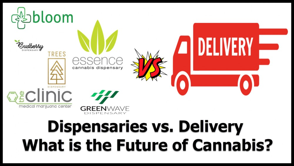 DISPENSARY OR DELIVERY
