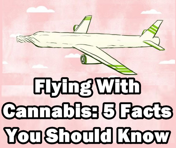 FLYING WITH CANNABIS