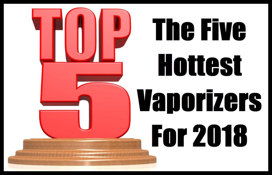 TOP 5 VAPORIZERS