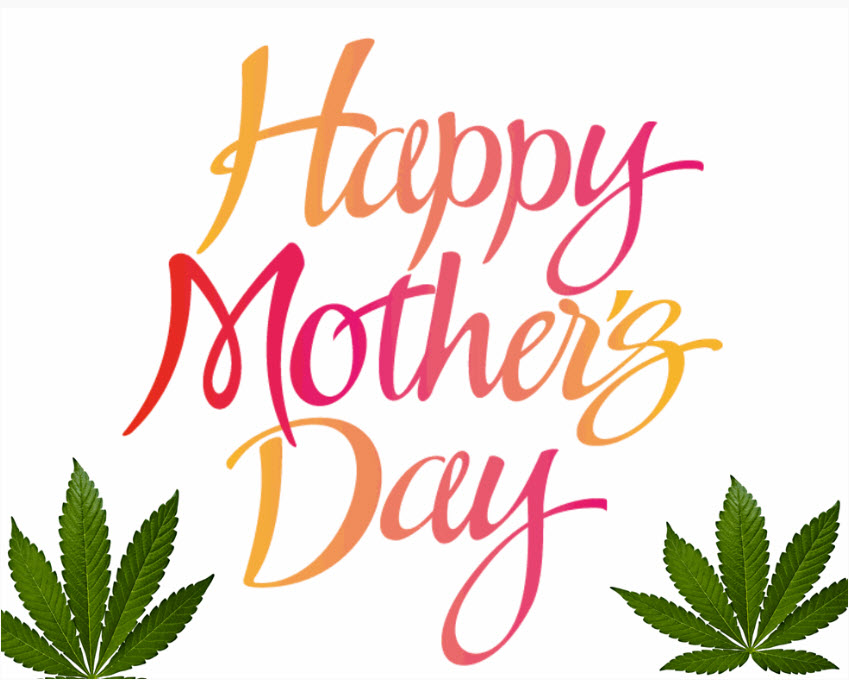 HAPPY MOTHERS DAY CANNABIS GIFT GUIDE