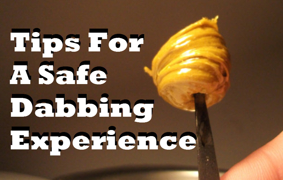 SAFE DABBING TIPS