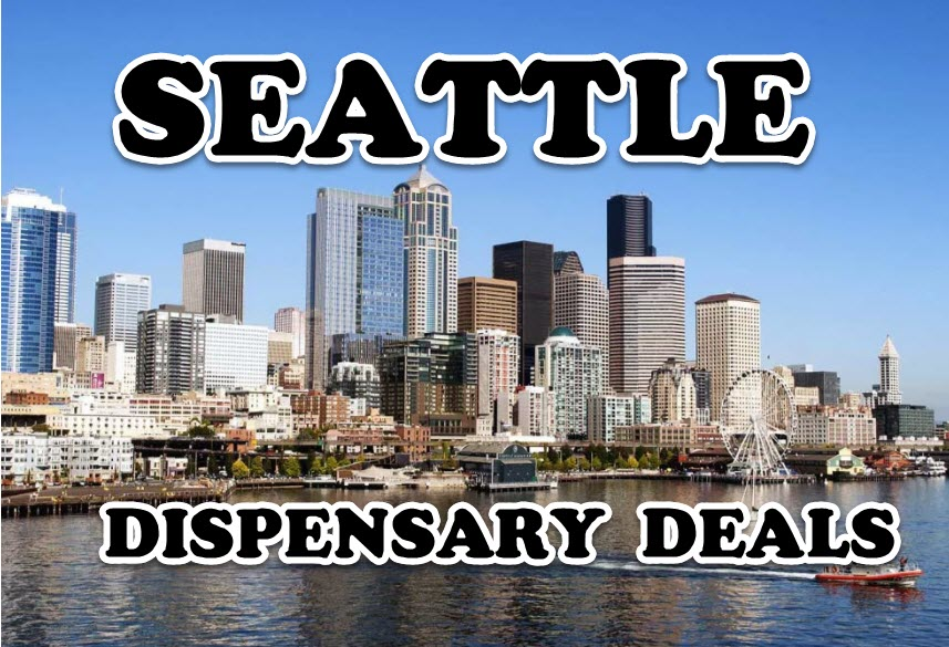 SEATTLE DISPENSARY DEALS