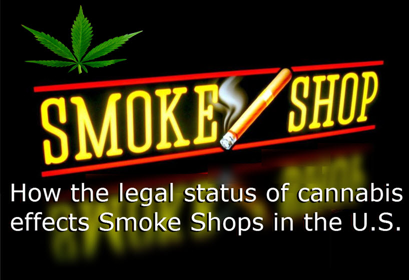 SMOKE SHOPS AND CANNABIS