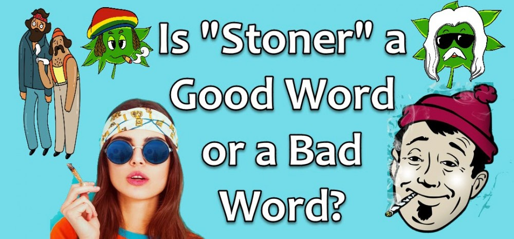 STONER GOOD OR BAD