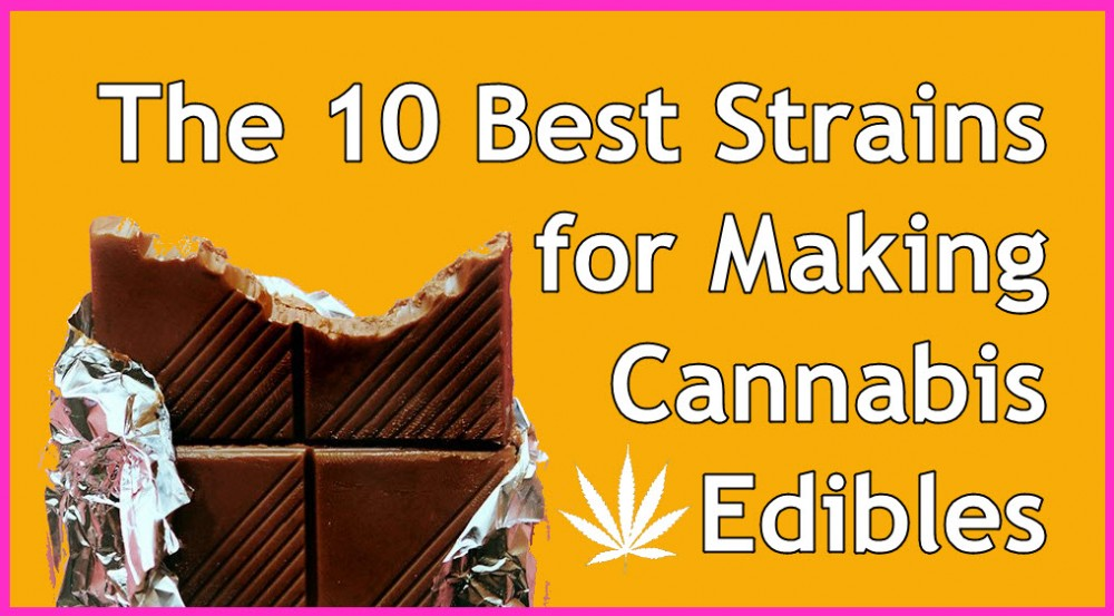 BEST MARIJUANA STRAINS TO MAKE EDIBLES