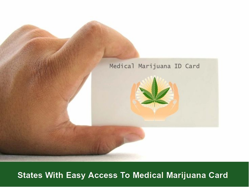3 States With Easy Access To Medical Marijuana Cards