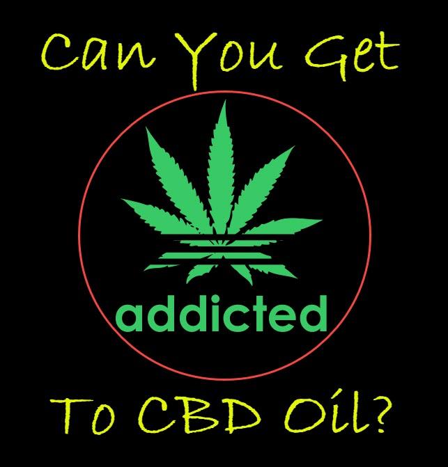 ADDICTED TO CBD OIL