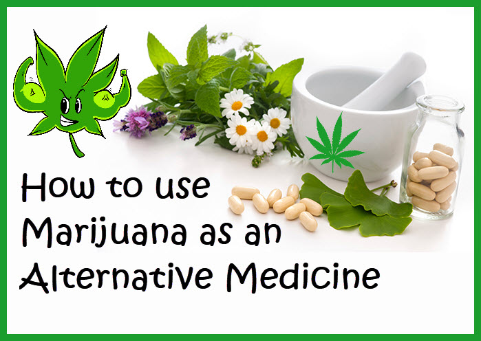 CANNABIS AS AN ALTERNATIVE MEDICINE