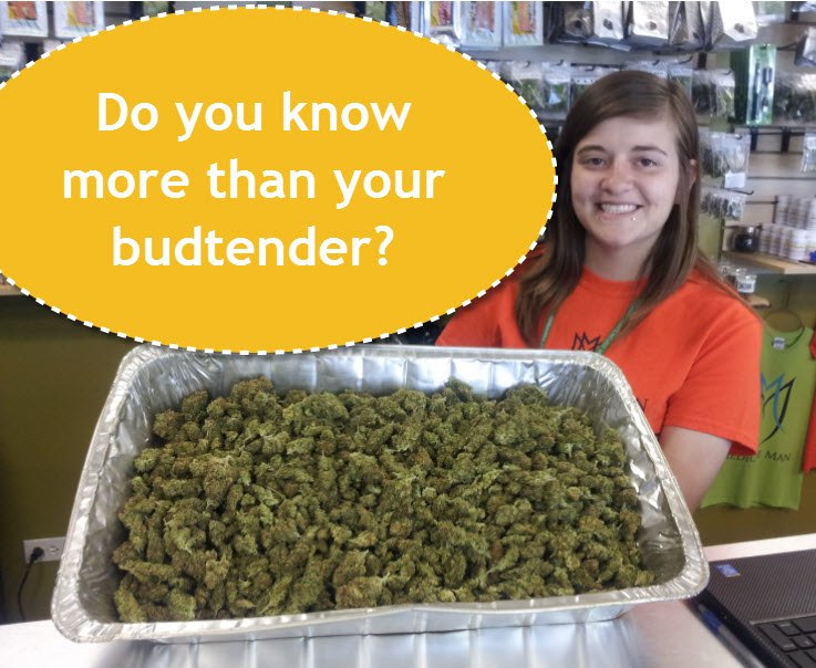KNOW MORE THAN A BUDTENDER