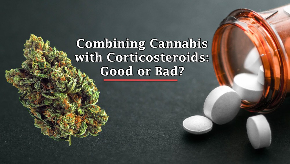 CANNABIS AND CORTICOSTEROIDS