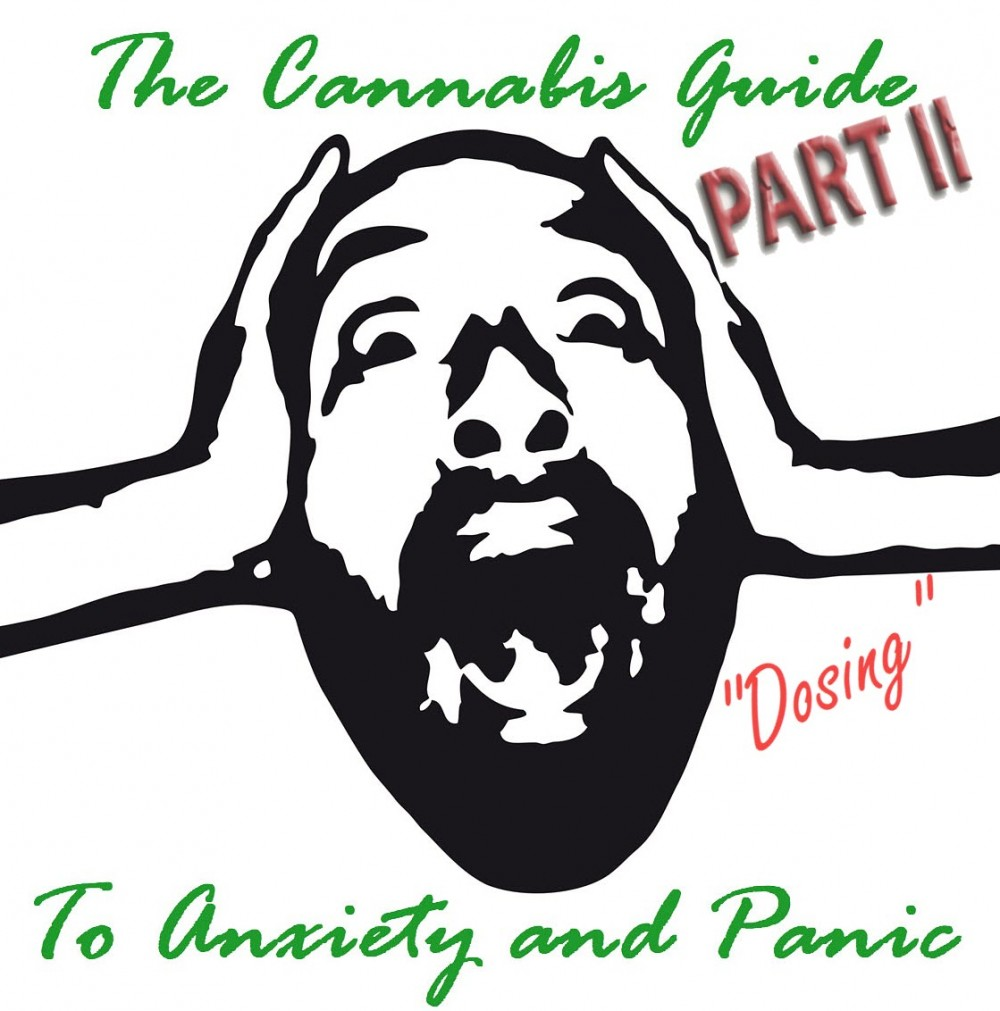 cannabis anxiety guide dosing part