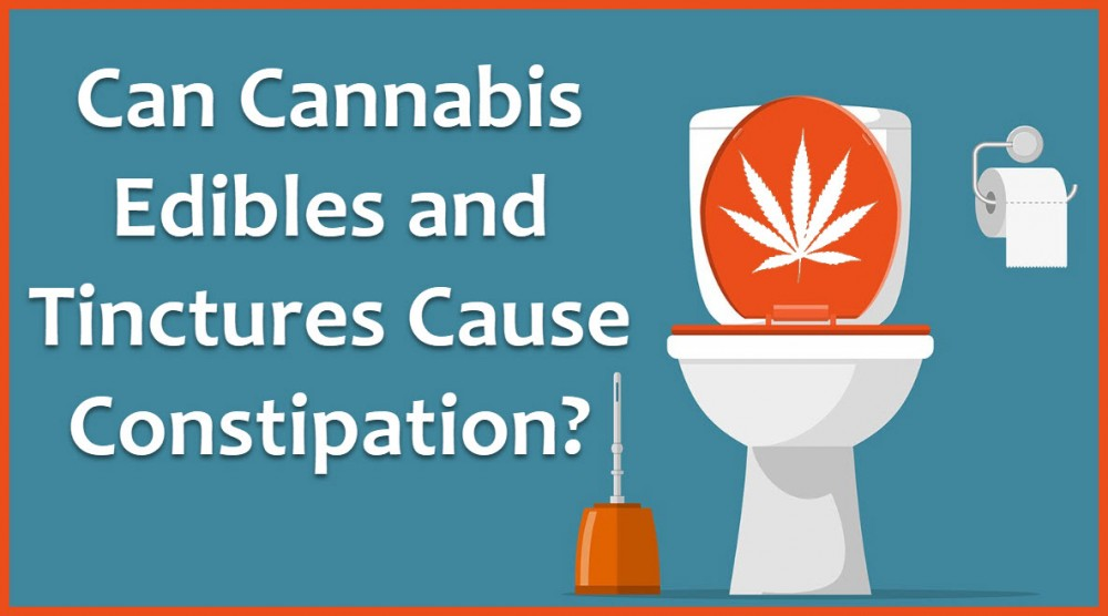 CAN EDIBLES MAKE YOU CONSTIPATED