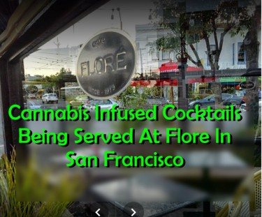 CANNABIS COCTAILS AT FLORE IN SAN FRANCISCO