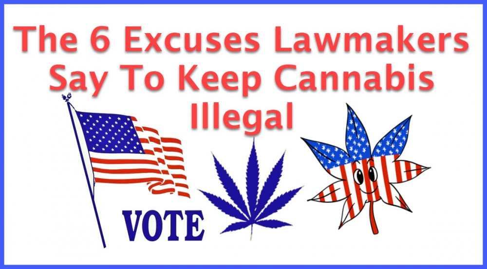 CANNABIS EXCUSES FOR LEGALIZATION