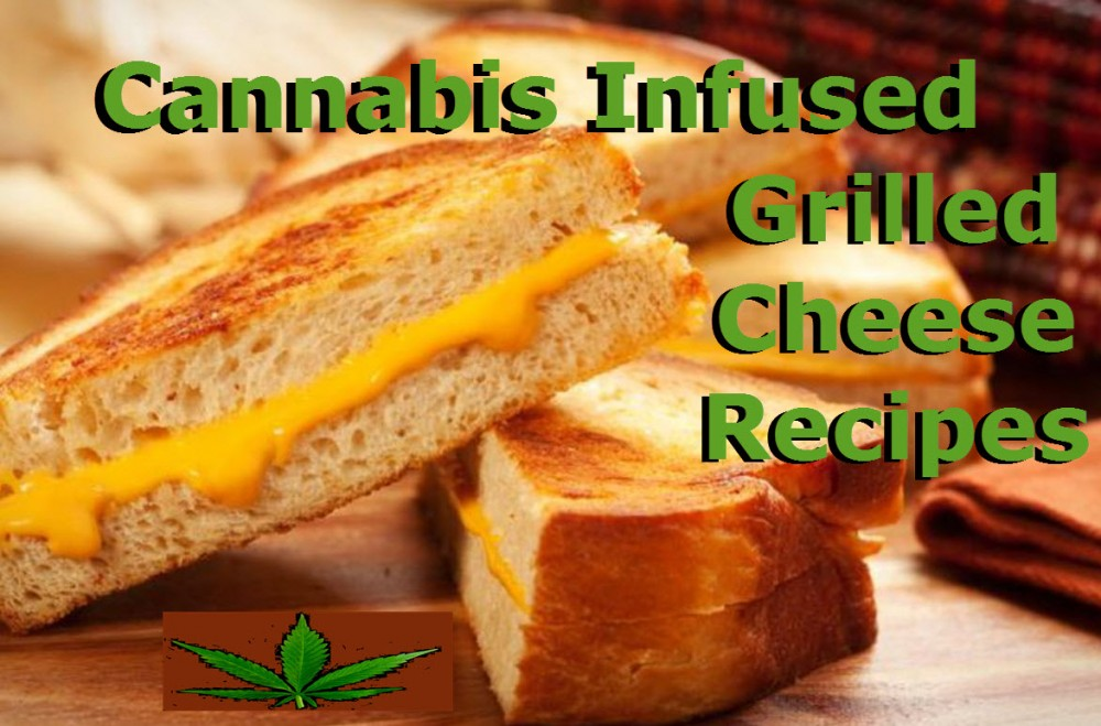 MARIJUANA GRILLED CHEESE SANDWICH