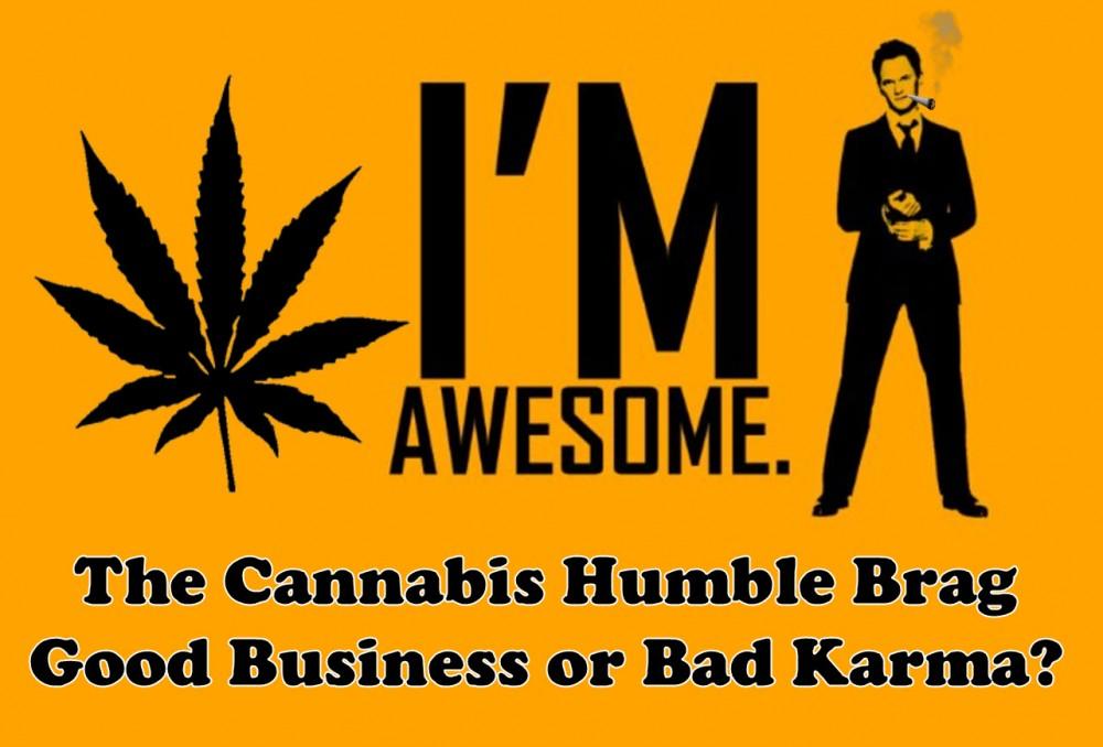 cannabis humble brag