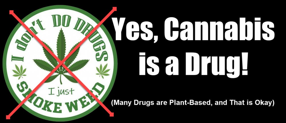 cannabis is a drug