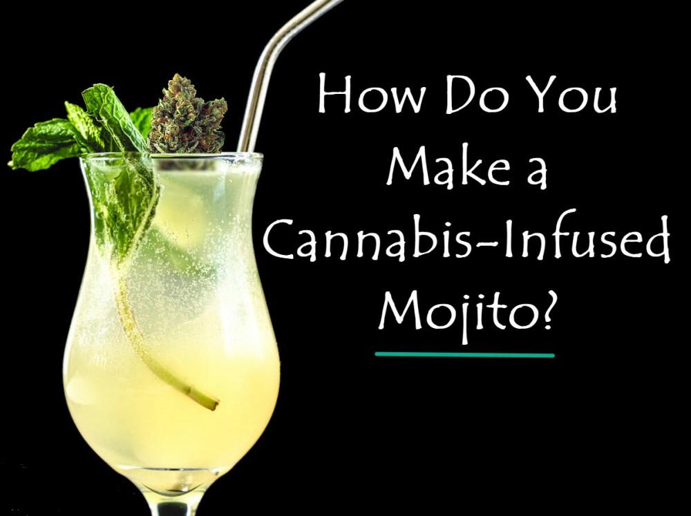 cannabismojito - How Do You Make a Cannabis-Infused Mojito?