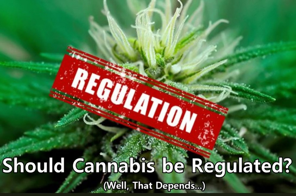 REGULATION OF CANNABIS GOOD OR BAD