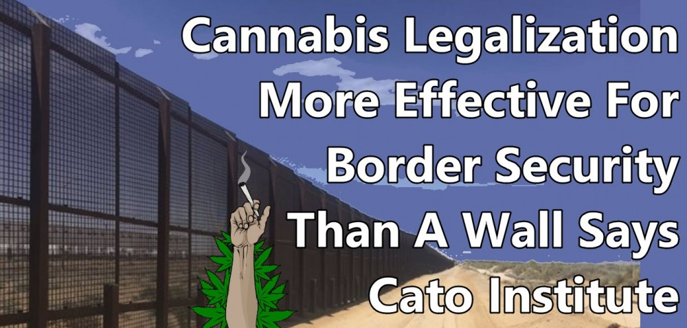 BUILD A WALL TO STOP CANNABIS
