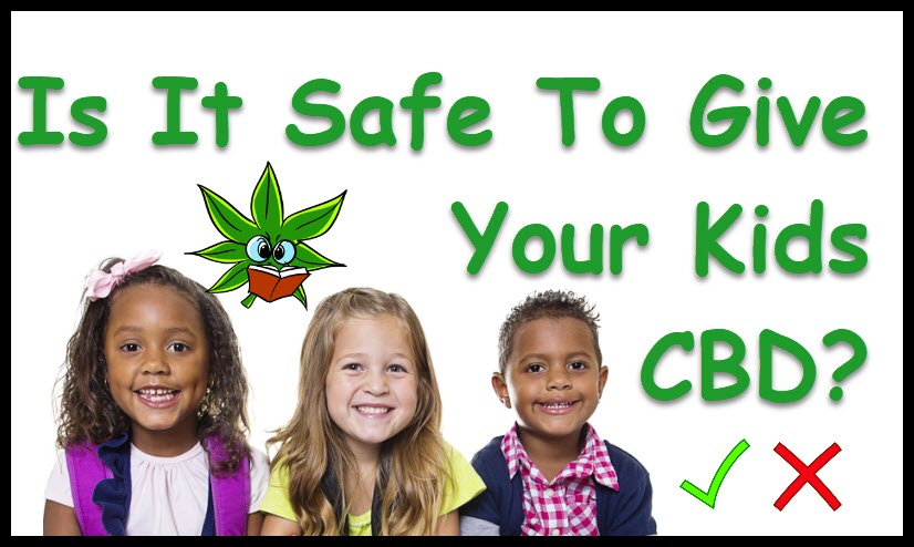 IS CBD SAFE FOR KIDS