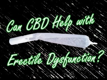 CBD HELP WITH ERECTILE DYSFUNCTION