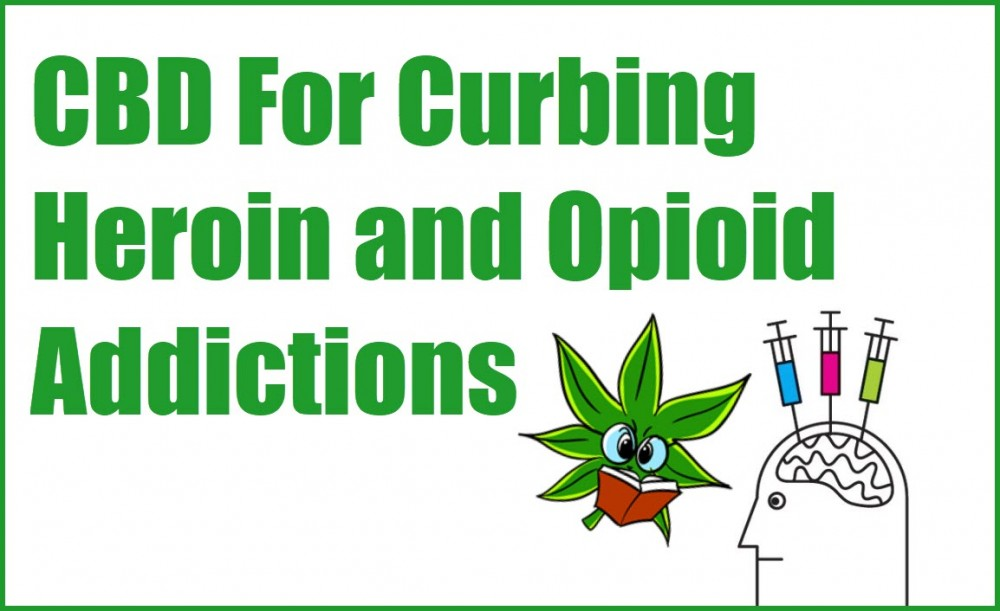 CBD FOR HEROIN AND OPIATE ADDICTION