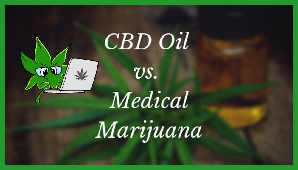cbd oil or medical marijuana
