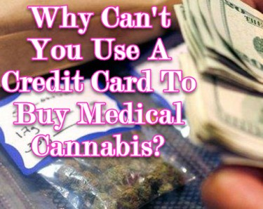 WHY CAN'T YOU USE A CREDIT CARD TO BUY WEED