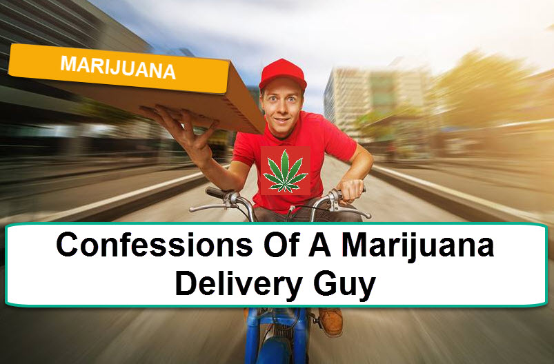 WEED DELIVERY GUY STORIES