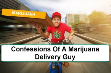 CONFESSIONS OF A MARIJUANA DELIVERY GUY