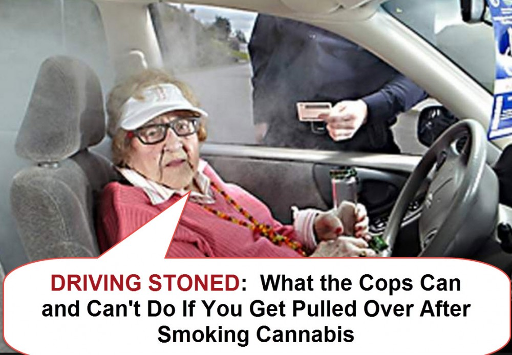 driving stoned and police pull you over